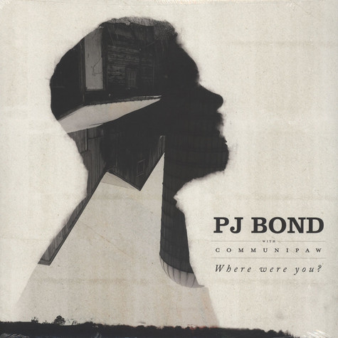 PJ Bond - Where Were You