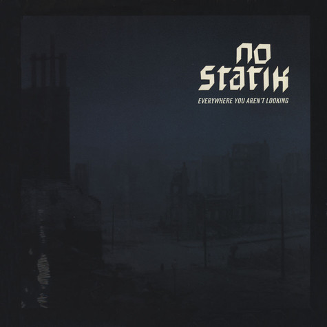 No Statik - Everywhere You Aren't Looking