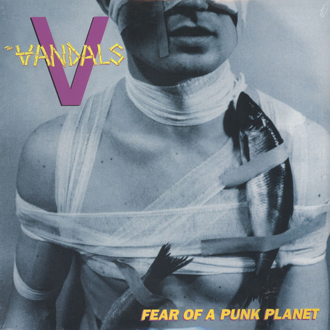 Vandals, The - Fear Of A Punk Planet