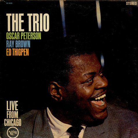 Oscar Peterson Trio, The - The Trio : Live From Chicago