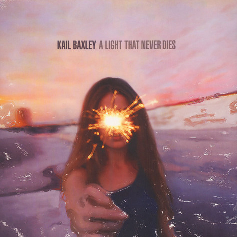Kail Baxley - Light That Never Dies