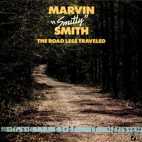 "Marvin ""Smitty"" Smith - The Road Less Traveled"