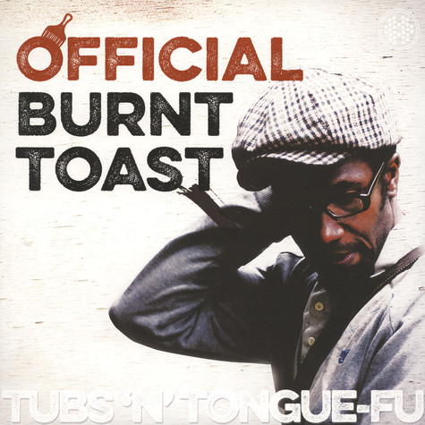 Official Burnt Toast - Tubs N Tongue-Fu