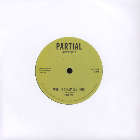 Paul Fox / Partial Crew - Wolf In Sheep Clothing / Dub Here And Everywhere