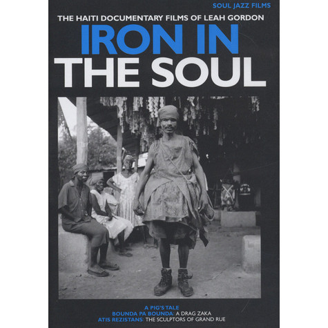Leah Gordon - Iron In The Soul - The Documentary Films Of Leah Gordon