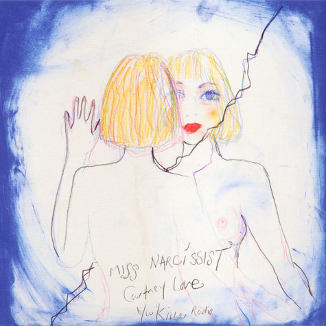 Courtney Love - Miss Narcissist