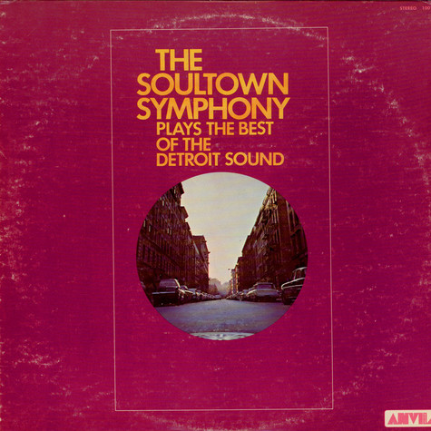 Soultown Symphony, The - Plays The Best Of The Detroit Sound