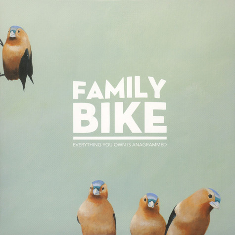 Family Bike - Everything You Own Is Anagrammed