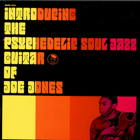 Ivan 'Boogaloo' Joe Jones - Introducing The Psychedelic Soul Jazz Guitar Of Joe Jones