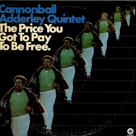 Cannonball Adderley Quintet, The - The Price You Got To Pay To Be Free