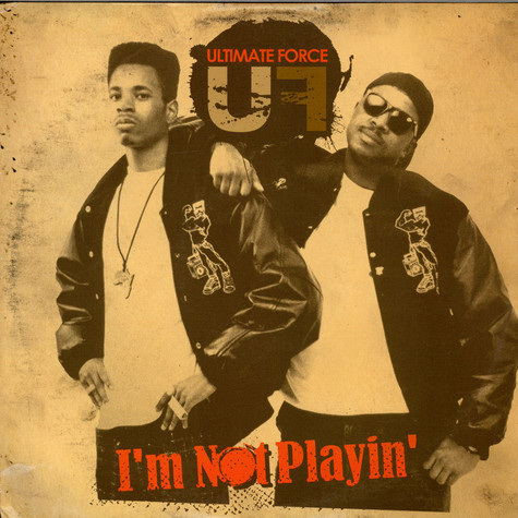 Ultimate Force - I'm Not Playing
