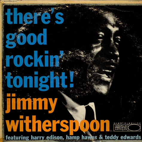Jimmy Witherspoon - There's Good Rockin' Tonight!