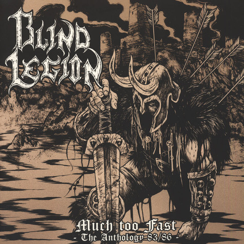 Blind Legion - Much Too Fast: The Anthology 1983 / 86