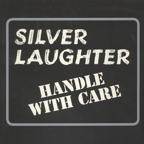 Silver Laughter - Handle With Care