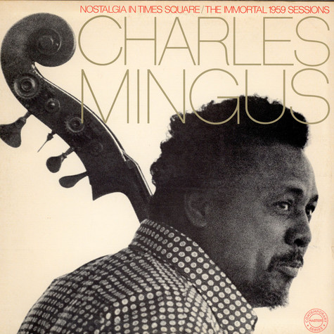 Charles Mingus - Nostalgia In Times Square / The Immortal 1959 Sessions