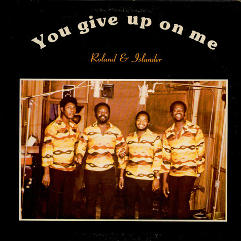 Roland & Islander - You Give Up On Me