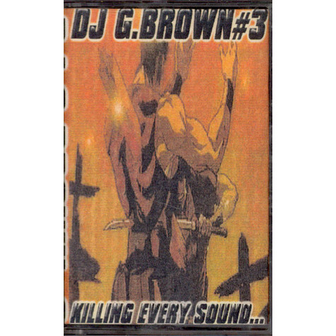 DJ G. Brown - #3 (Killing Every Sound)