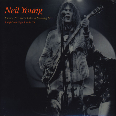 Neil Young - Every Junkie Is Like A Setting Sun