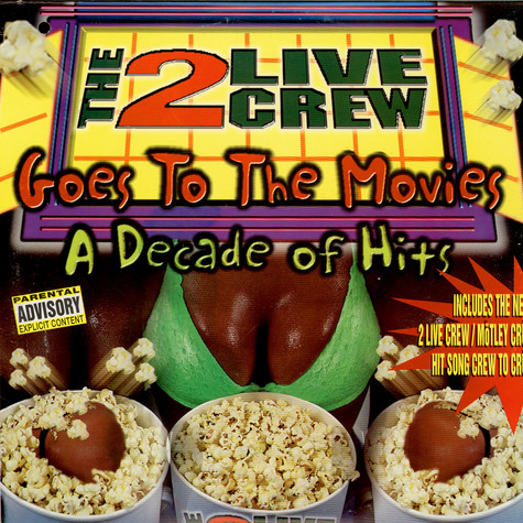 2 Live Crew, The, - 2 Live Crew Goes To The Movies: A Decade Of Hits