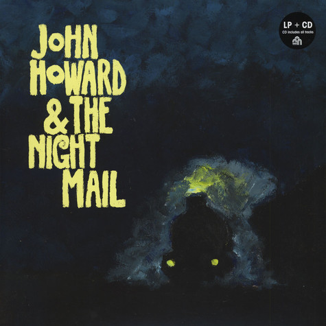 John Howard & The Night Mail - John Howard & The Night Mail
