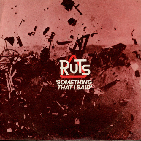 Ruts, The - Something That I Said