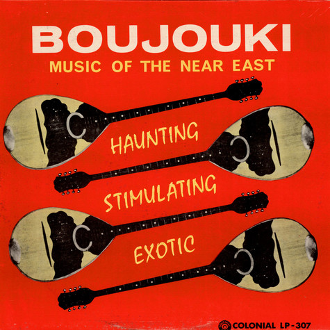 V.A. - Exciting Sounds Of The Boujouki: Music Of The Near East