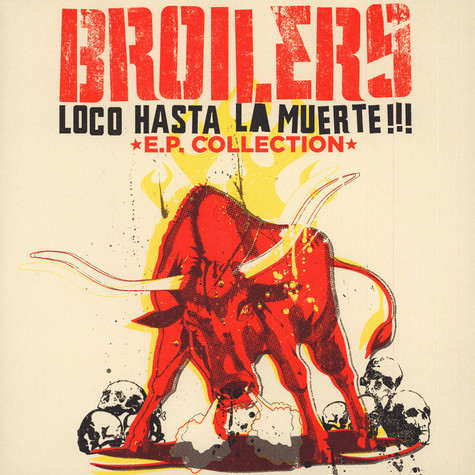 Broilers - Loco Hasta La Muerte EP Collection