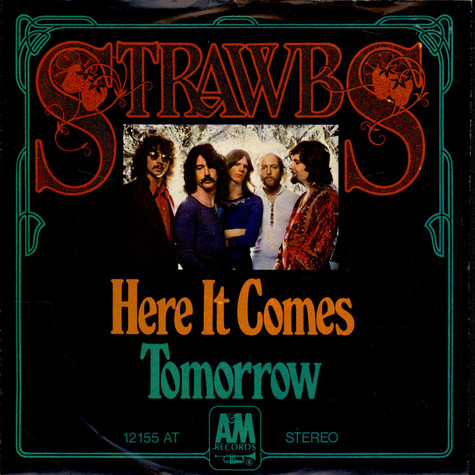 Strawbs - Here It Comes / Tomorrow