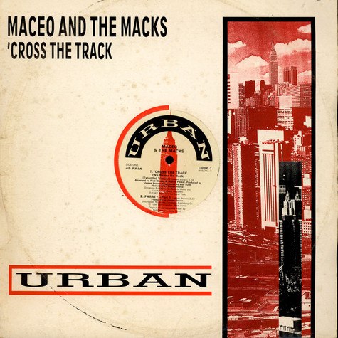 Maceo & The Macks - 'Cross The Track (We Better Go Back)
