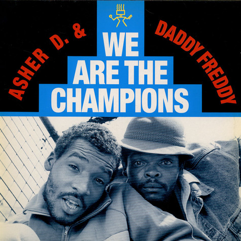 Asher D & Daddy Freddy - We Are The Champions