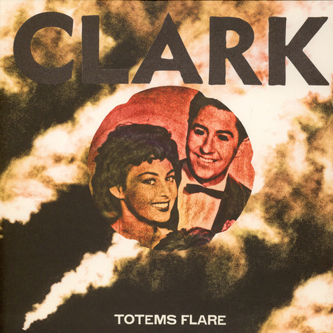 Chris Clark - Totems Flare