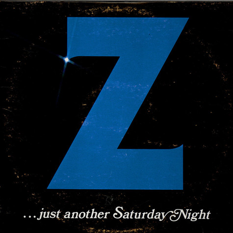 Z - ...Just Another Saturday Night