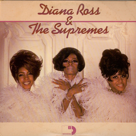 The Supremes - Sessions Presents Diana Ross & The Supremes