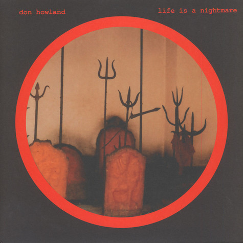 Don Howland - Life Is A Nightmare