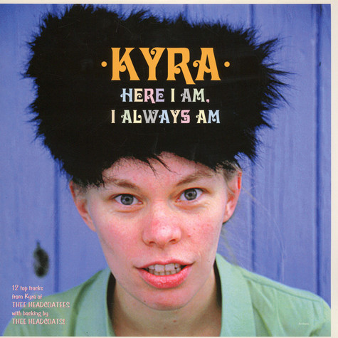 Kyra - Here I Am, Always Am