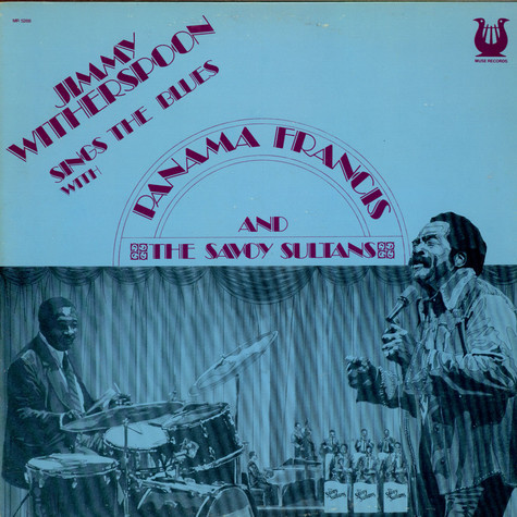 Jimmy Witherspoon - Sing The Blues With Panama Francis And The Savoy Sultans