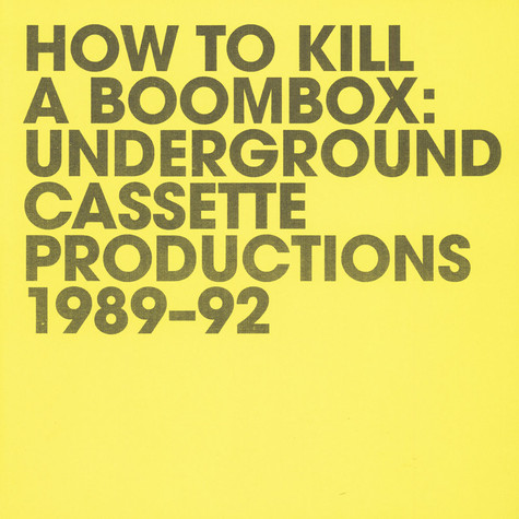V.A. - How To Kill A Boombox (Underground Cassette Productions 1989-'92)