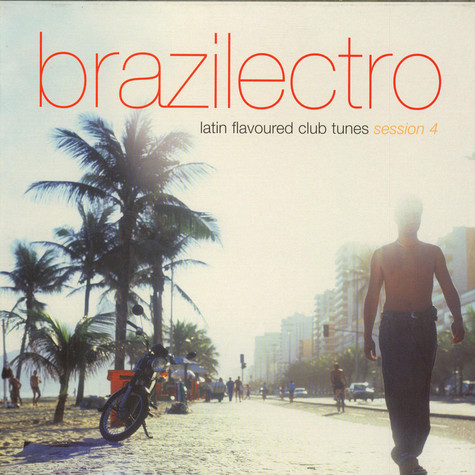 V.A. - Brazilectro: Latin Flavoured Club Tunes Session 4