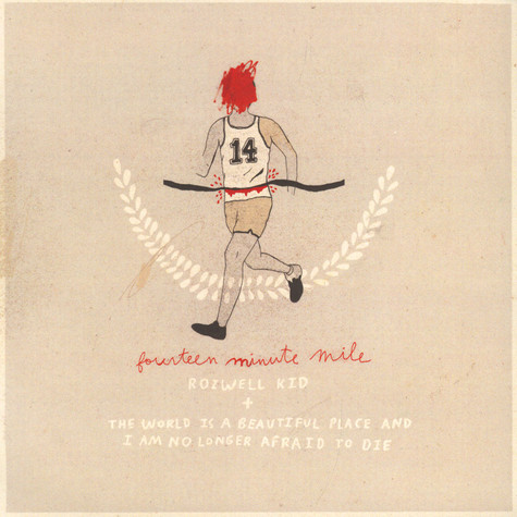 Rozwell Kid / The World Is A Beautiful Place - Fourteen Minute Mile