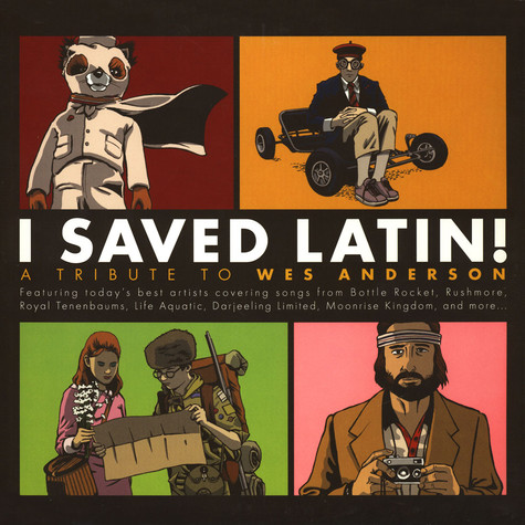 V.A. - I Saved Latin!: A Tribute to Wes Anderson