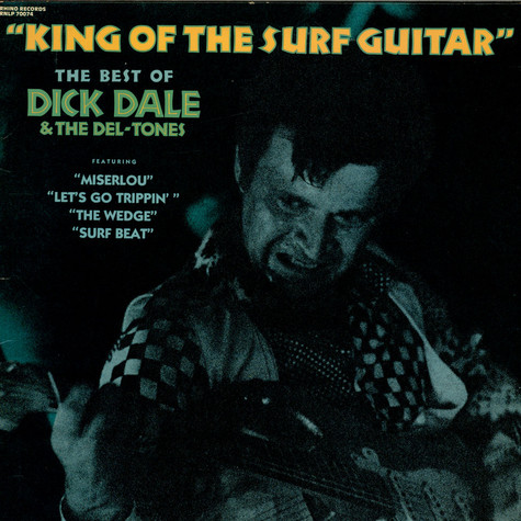 Dick Dale & His Del-Tones - King Of The Surf Guitar - The Best Of Dick Dale & The Del-Tones