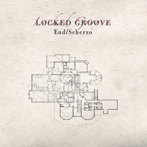 Locked Groove - End / Scherzo