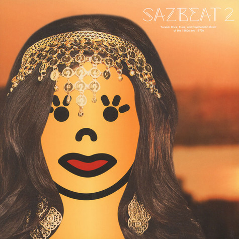 V.A. - Saz Beat Volume 2 - Turkish Rock, Funk, and Psychedelic Music of the 1960s and 1970s