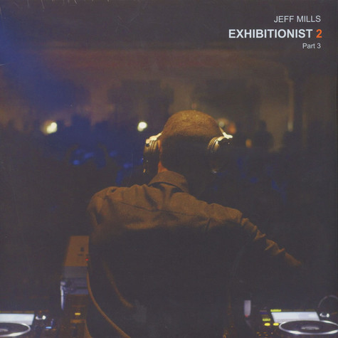 Jeff Mills - Exhibitionist 2 Part 3