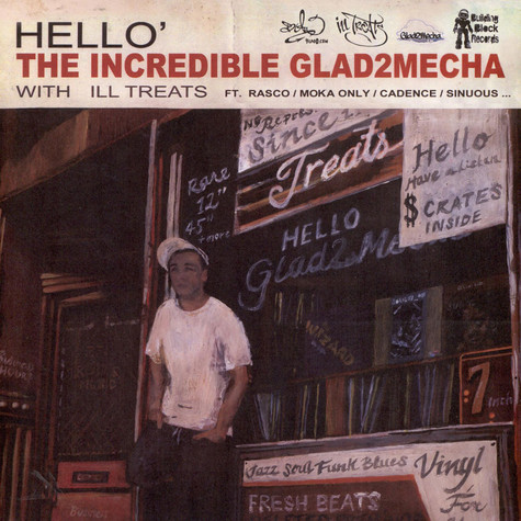 Glad2mecha & ILL Treats - Hello'