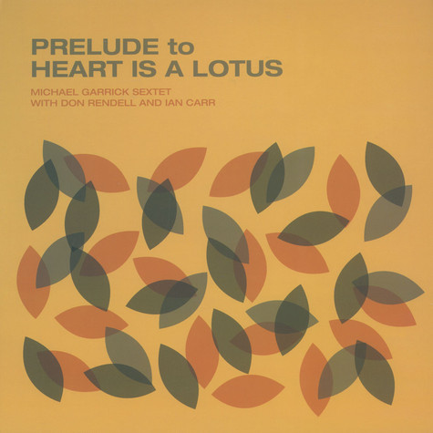 Michael Garrick Sextett / Don Rendell / Ian Carr - Prelude To Heart Is A Lotus