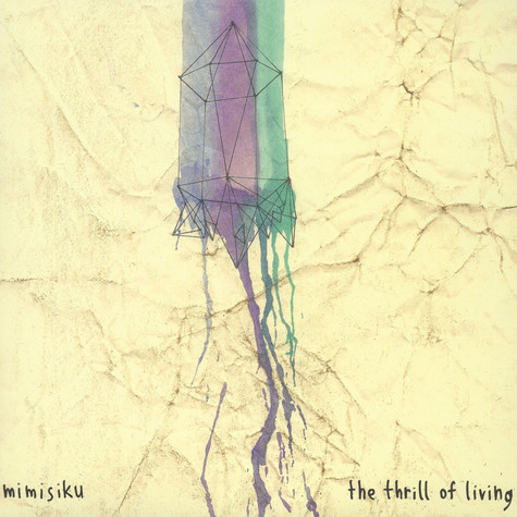 Mimisiku - Thrill Of Living