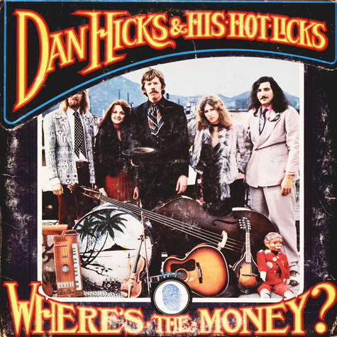 Dan Hicks And His Hot Licks - Where's The Money?