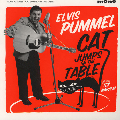 Elvis Pummel & Tex Napalm - Cat Jumps On The Table