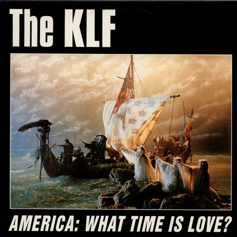 The KLF - America: What Time Is Love?